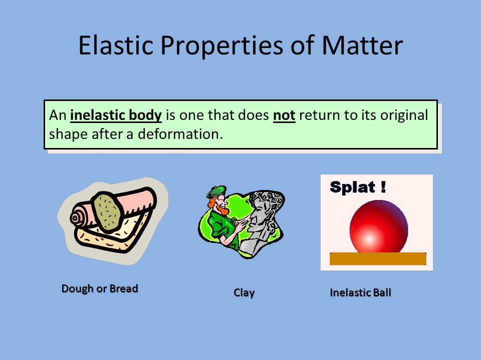Elastic Properties of Matter