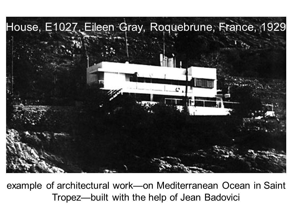 House, E1027, Eileen Gray, Roquebrune, France, 1929