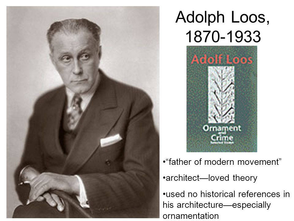 Adolph Loos, 1870-1933 father of modern movement
