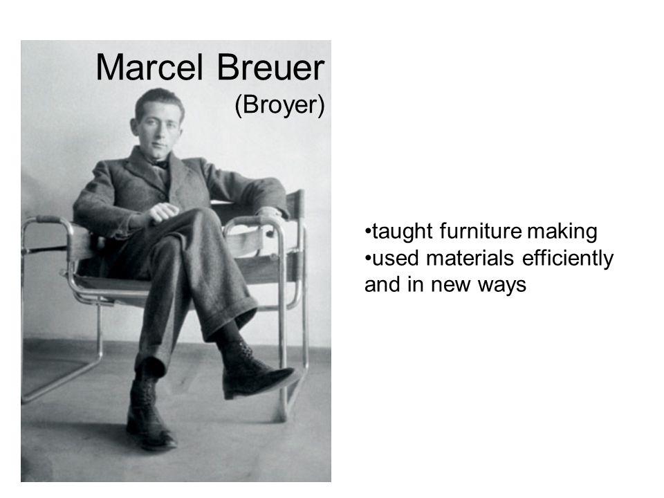 Marcel Breuer (Broyer)