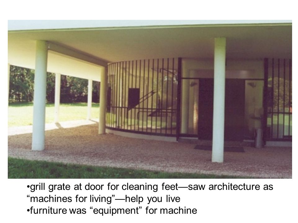 grill grate at door for cleaning feet—saw architecture as machines for living —help you live
