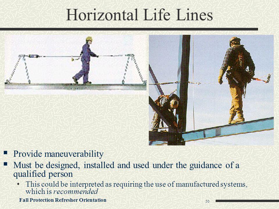 Horizontal Life Lines Provide maneuverability