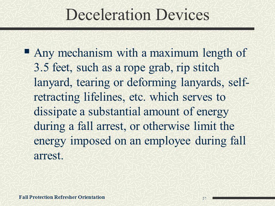 Deceleration Devices