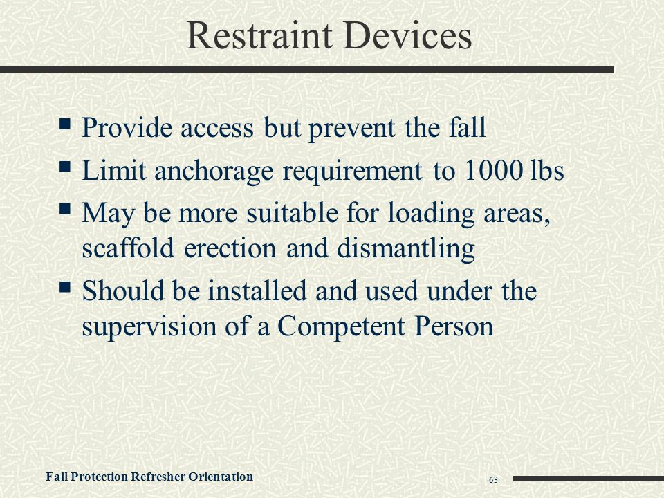 Restraint Devices Provide access but prevent the fall