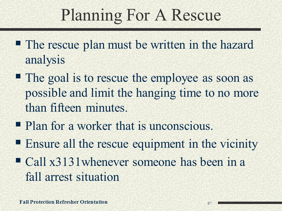 Planning For A Rescue The rescue plan must be written in the hazard analysis.