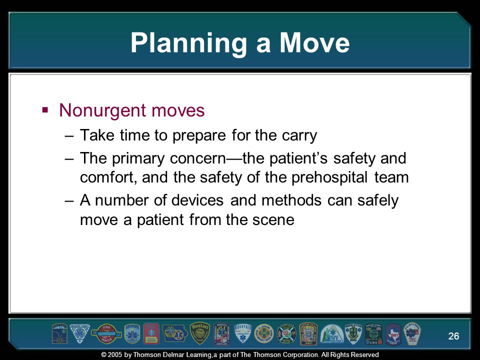 Planning a Move Nonurgent moves Take time to prepare for the carry