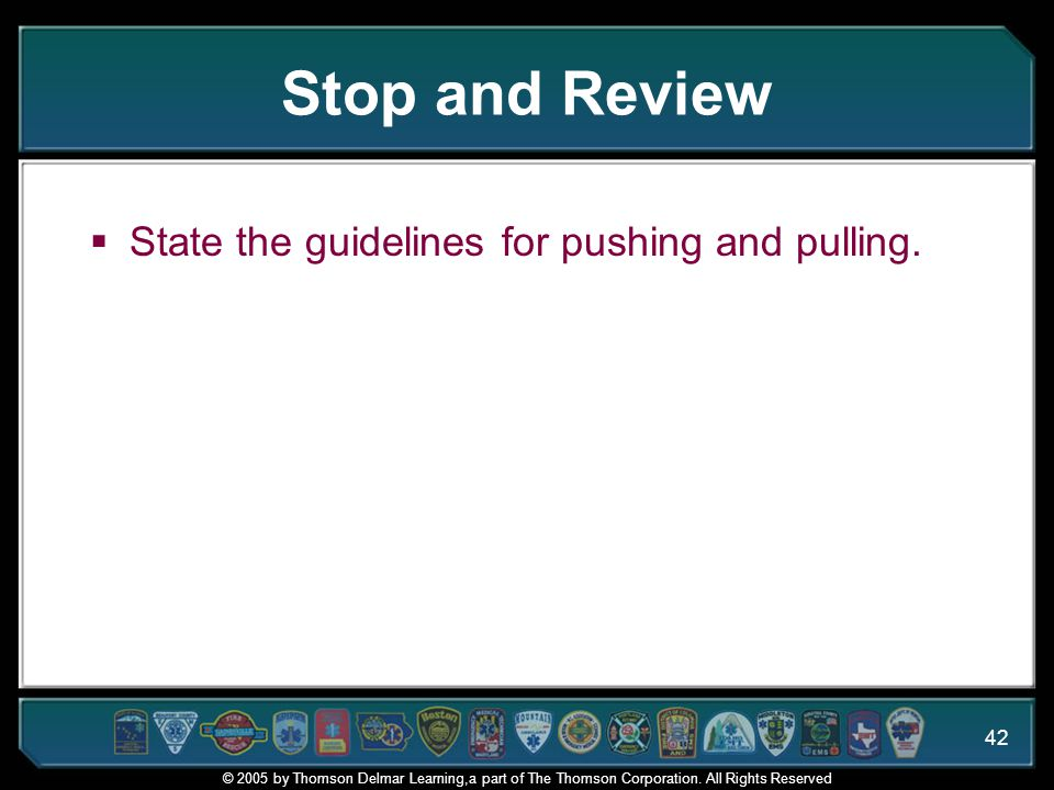 Stop and Review State the guidelines for pushing and pulling.