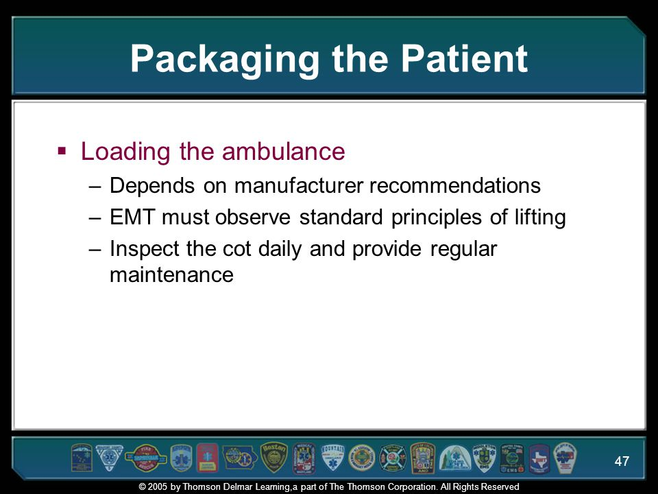 Packaging the Patient Loading the ambulance