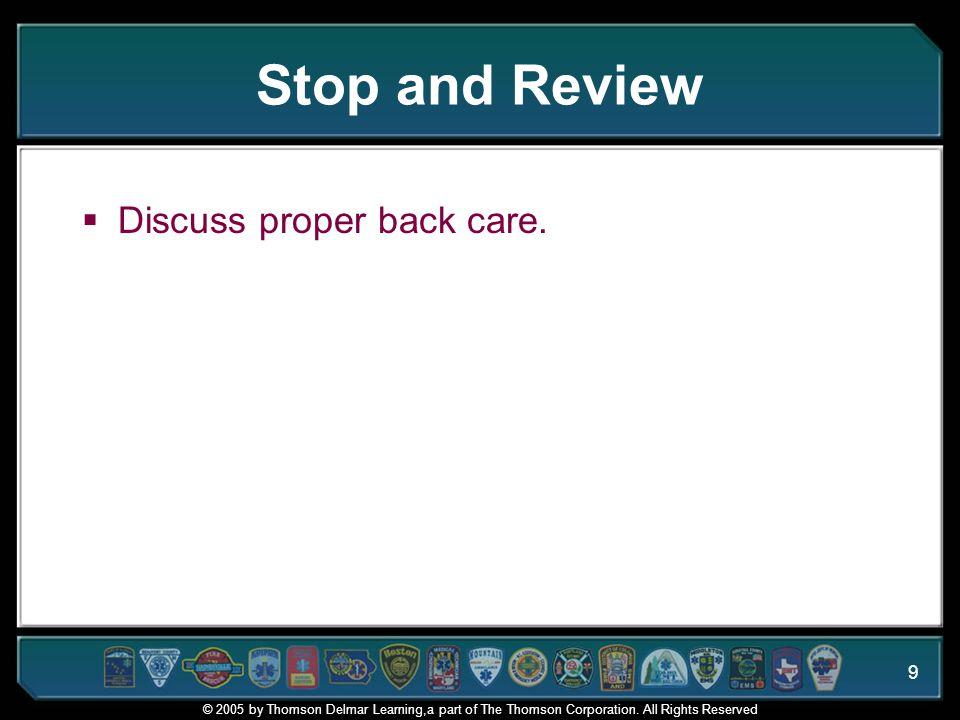 Stop and Review Discuss proper back care.