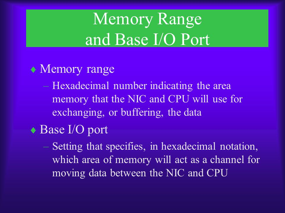 Memory Range and Base I/O Port