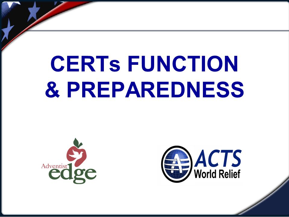 Unit Objectives Describe the types of hazards to which your community is vulnerable. Describe the functions of CERTs.