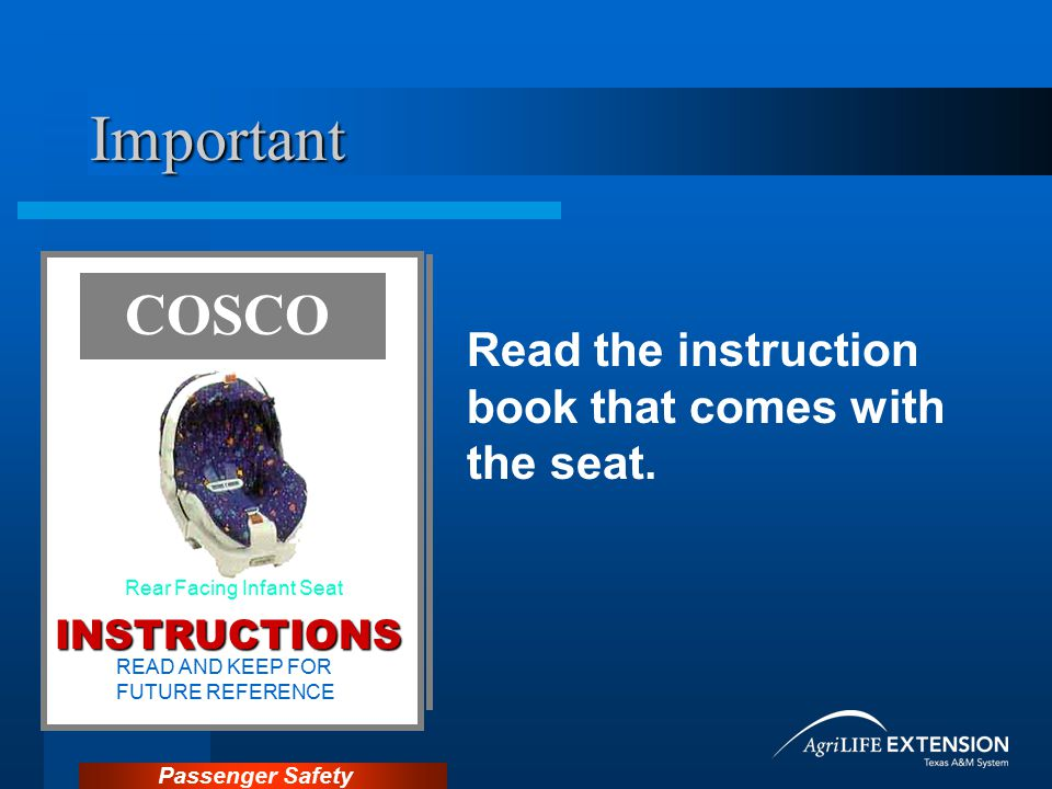 Important COSCO Read the instruction book that comes with the seat.