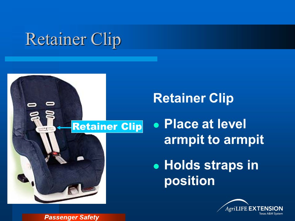 Retainer Clip Retainer Clip Place at level armpit to armpit