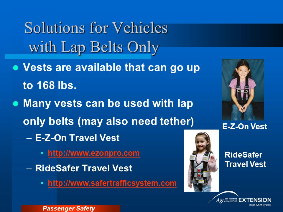 Solutions for Vehicles with Lap Belts Only