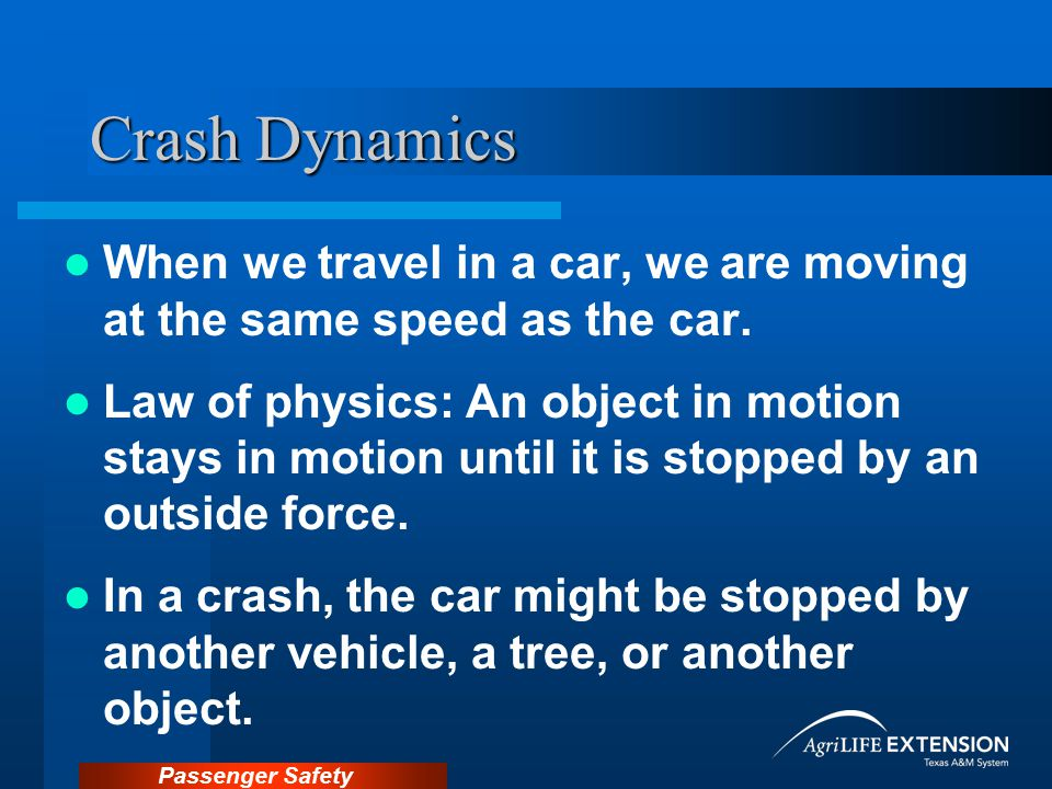 Crash Dynamics When we travel in a car, we are moving at the same speed as the car.