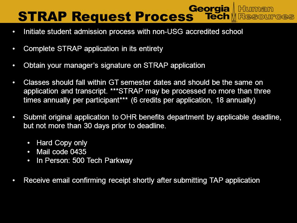 STRAP Request Process Initiate student admission process with non-USG accredited school. Complete STRAP application in its entirety.