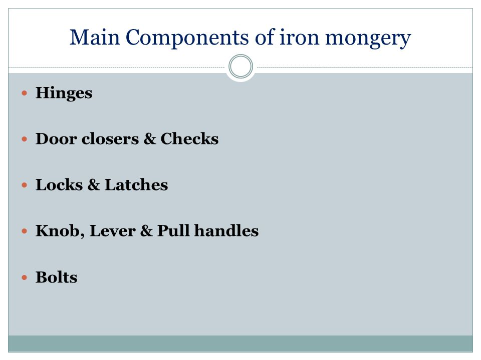 Main Components of iron mongery
