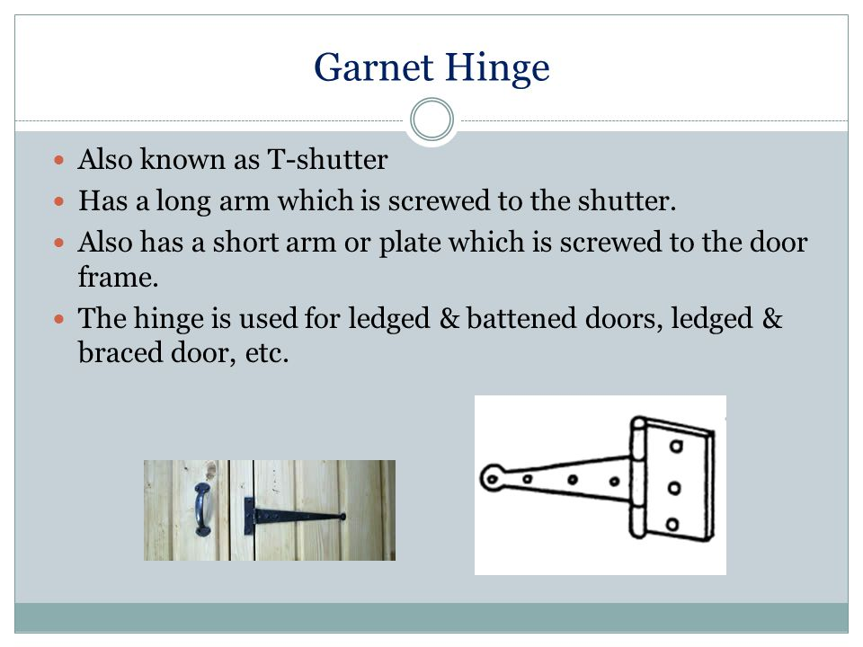 Garnet Hinge Also known as T-shutter