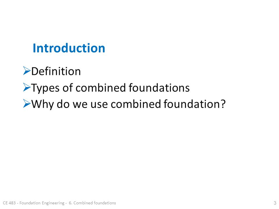 Introduction Definition Types of combined foundations