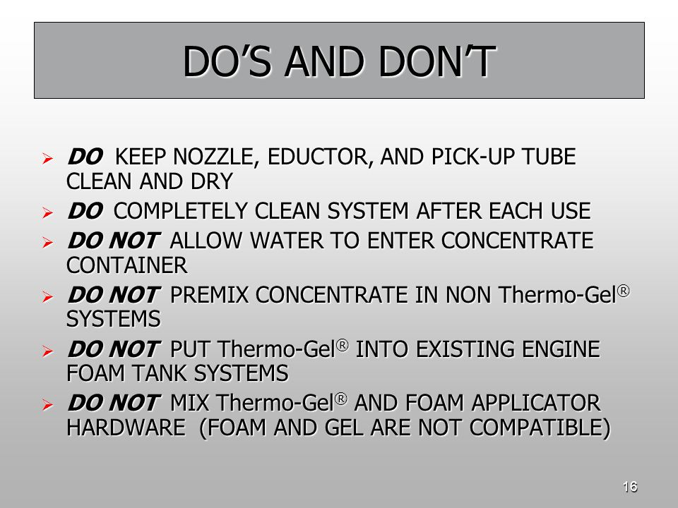 DO'S AND DON'T DO KEEP NOZZLE, EDUCTOR, AND PICK-UP TUBE CLEAN AND DRY