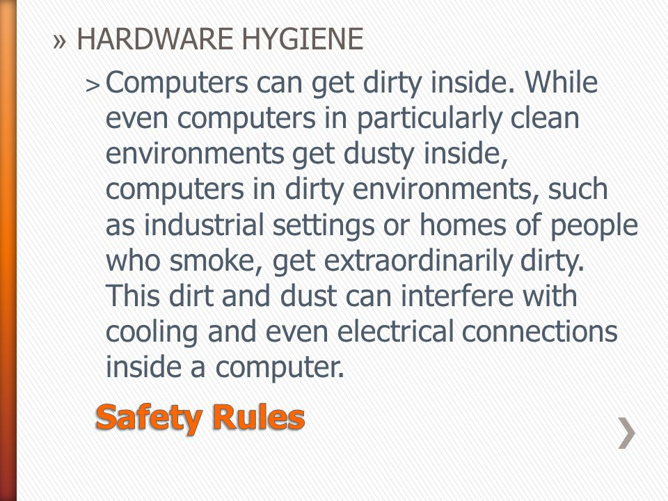 Safety Rules HARDWARE HYGIENE