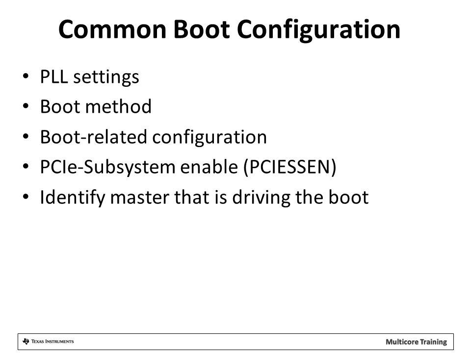 Common Boot Configuration
