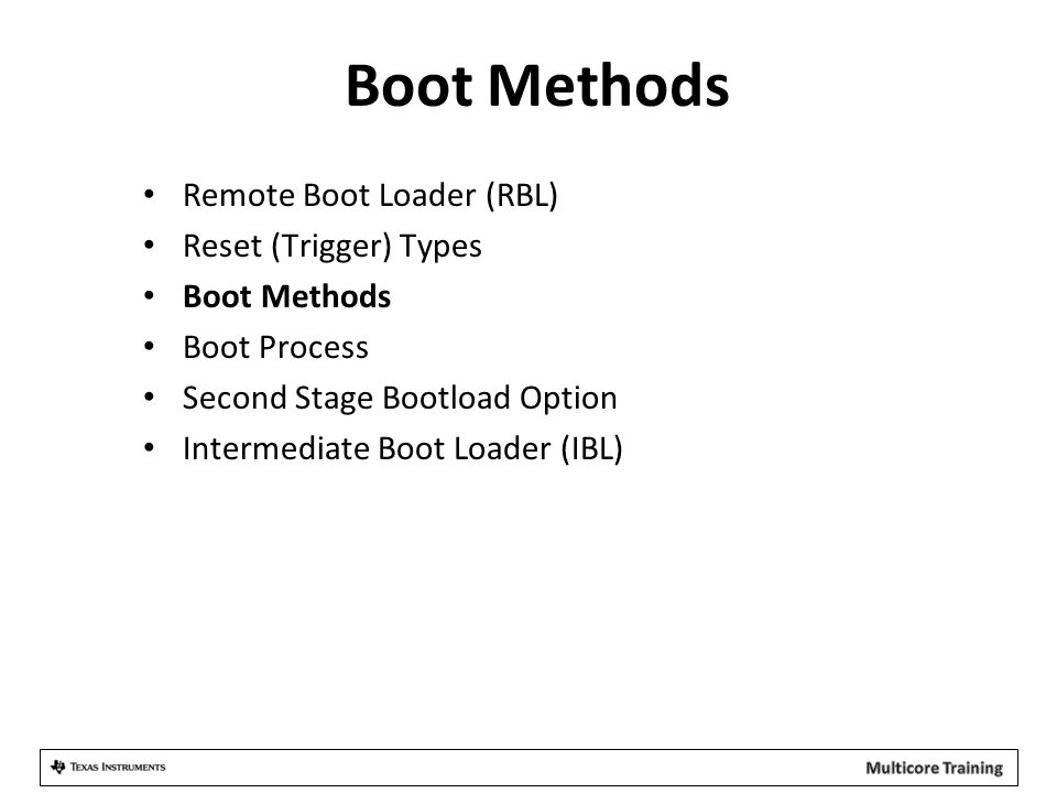 Boot Methods Remote Boot Loader (RBL) Reset (Trigger) Types