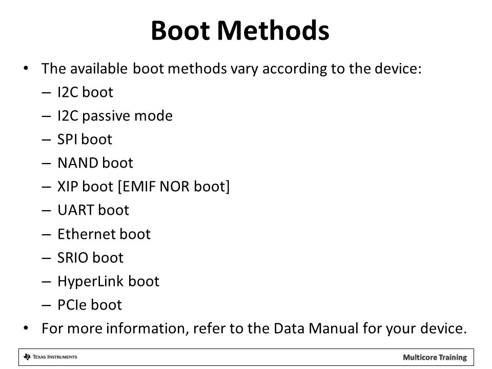 Boot Methods The available boot methods vary according to the device: