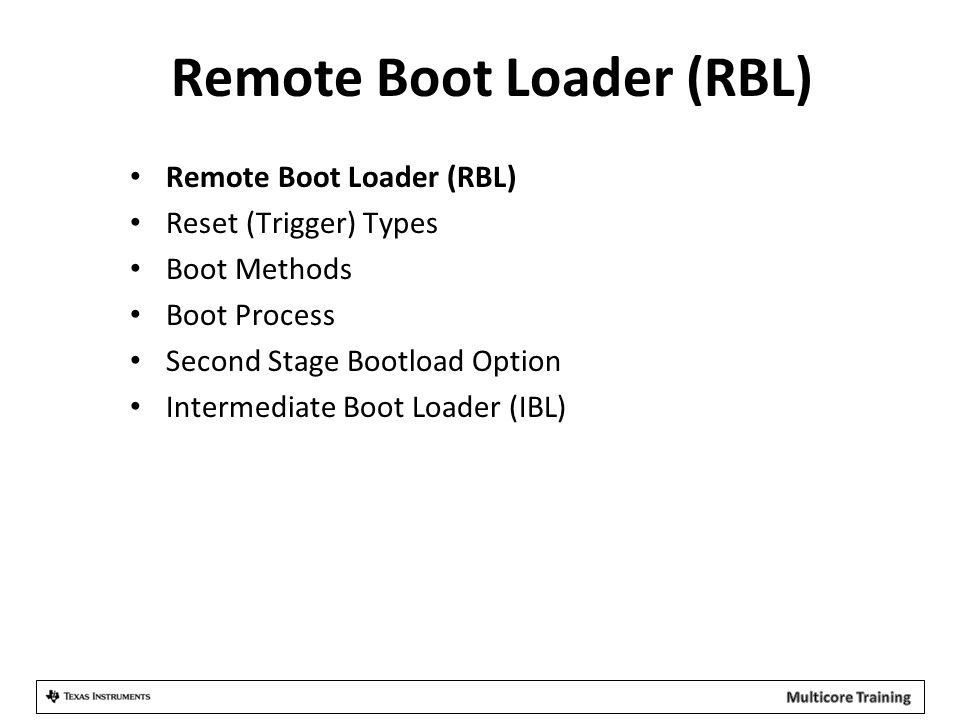 Remote Boot Loader (RBL)