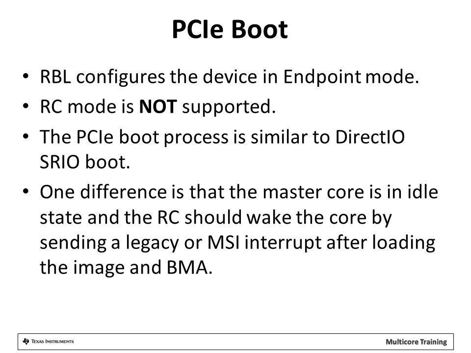 PCIe Boot RBL configures the device in Endpoint mode.