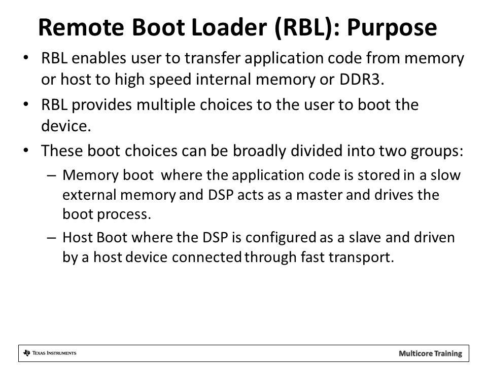 Remote Boot Loader (RBL): Purpose