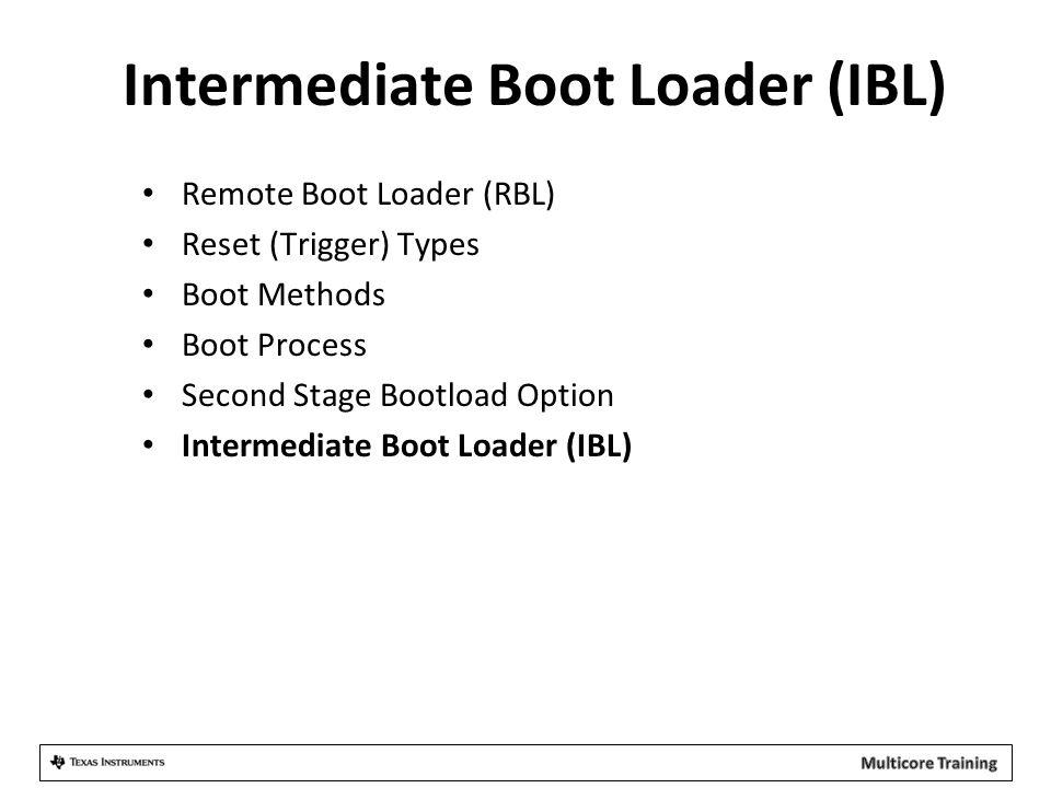 Intermediate Boot Loader (IBL)