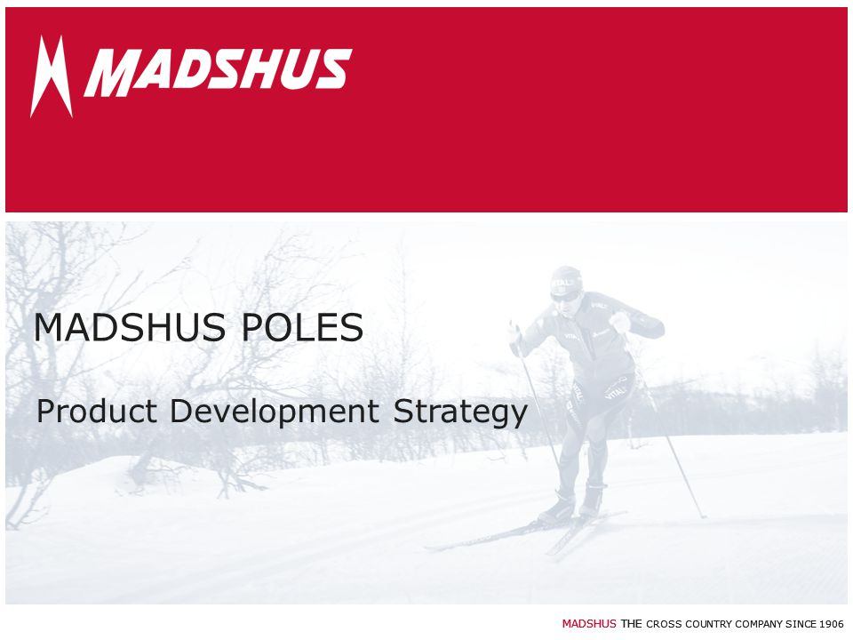 MADSHUS POLES Product Development Strategy