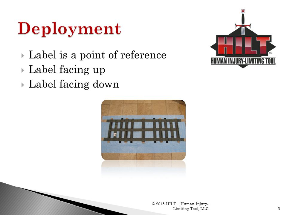 Deployment Label is a point of reference Label facing up