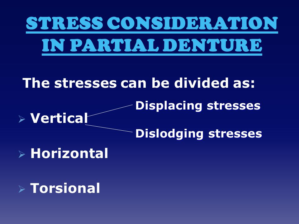Stress consideration in partial denture