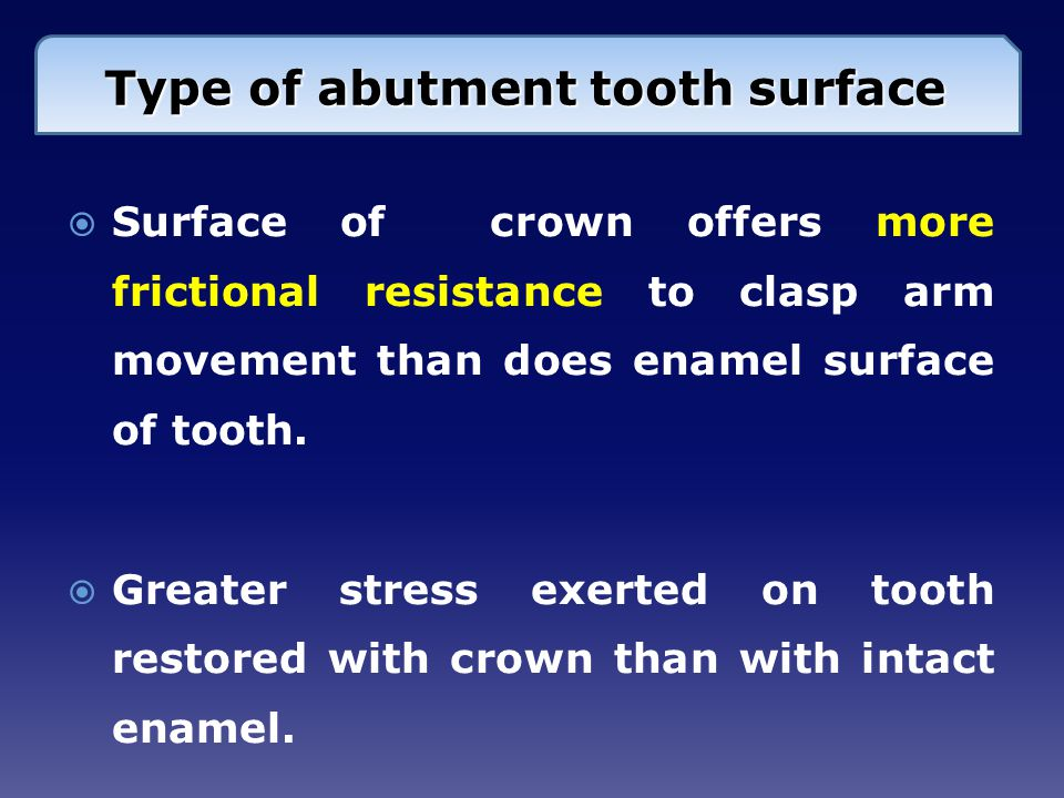 Type of abutment tooth surface