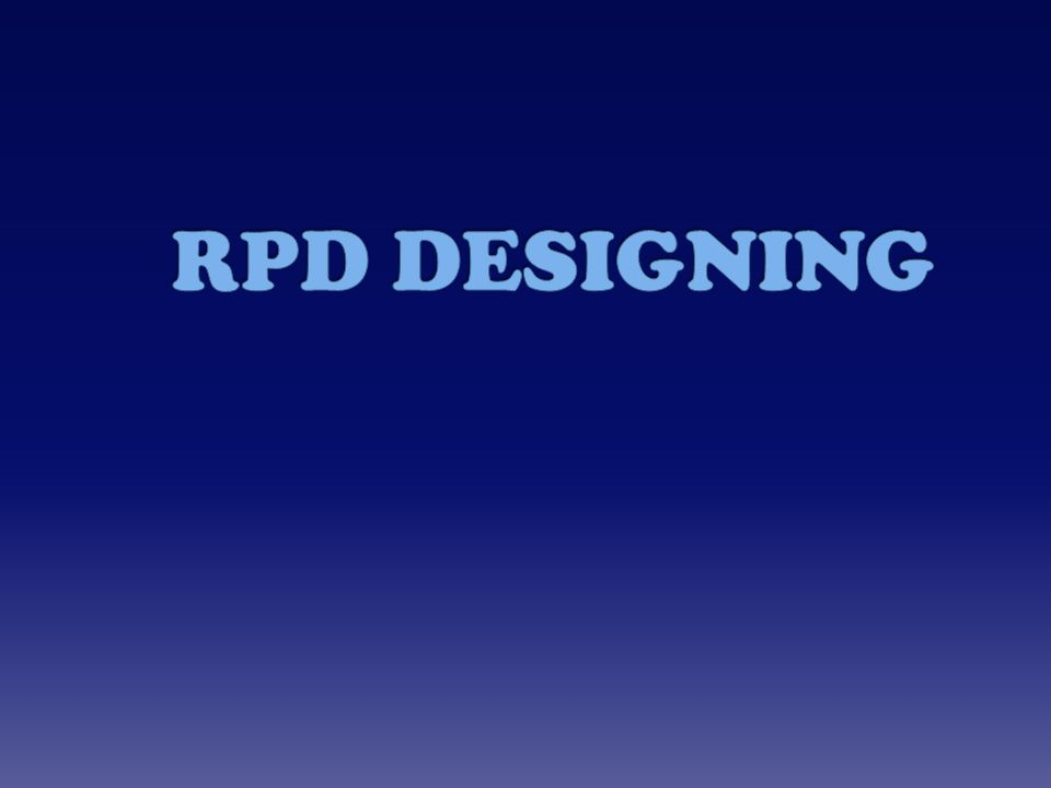 RPD DESIGNING