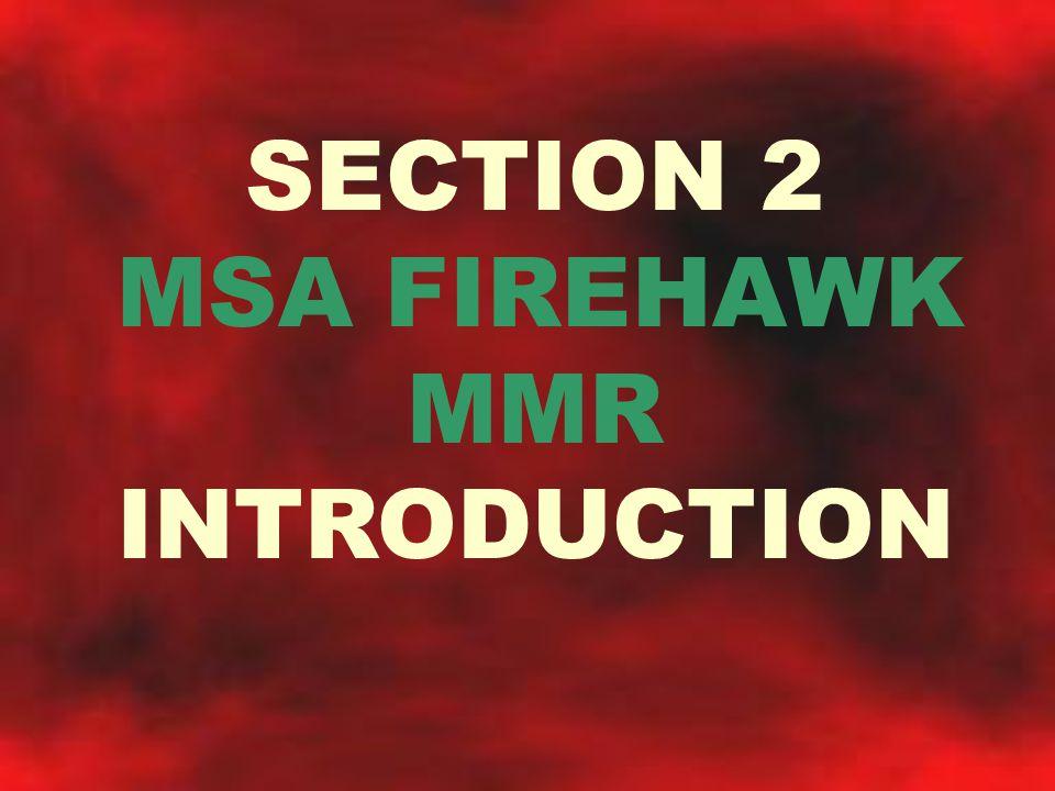 SECTION 2 MSA FIREHAWK MMR INTRODUCTION