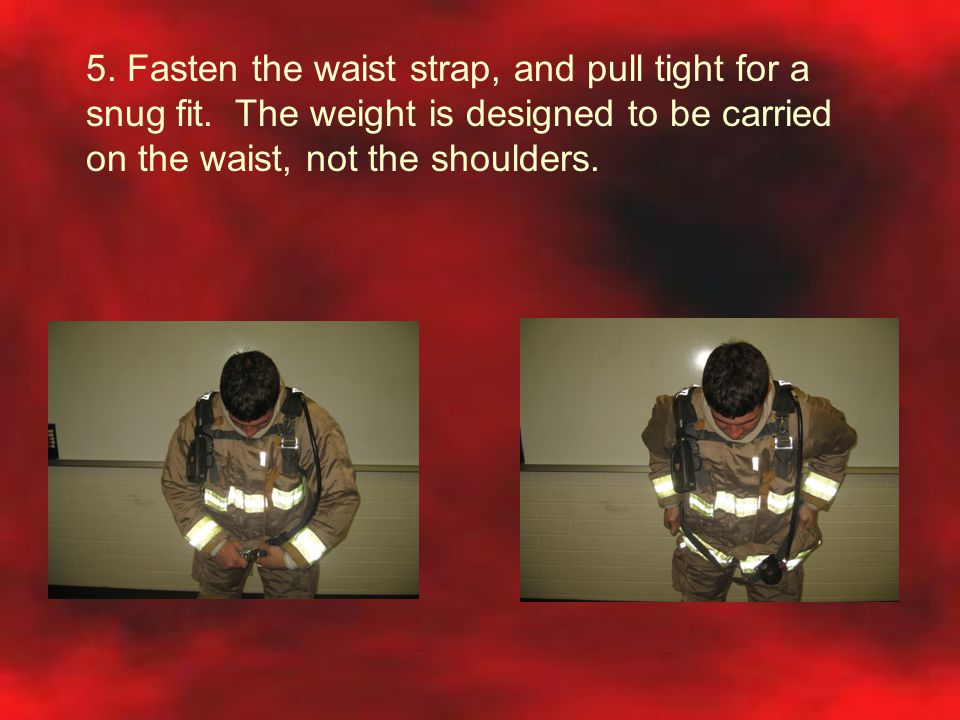 5. Fasten the waist strap, and pull tight for a snug fit