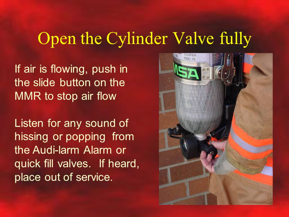 Open the Cylinder Valve fully