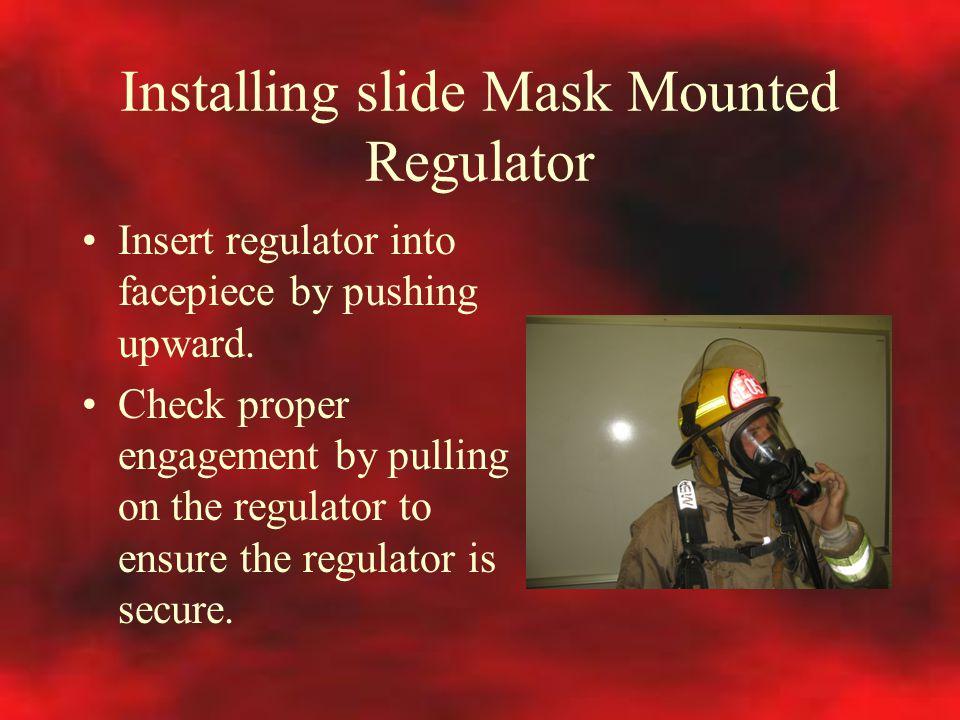 Installing slide Mask Mounted Regulator