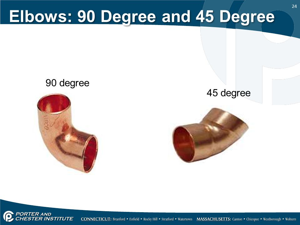 Elbows: 90 Degree and 45 Degree