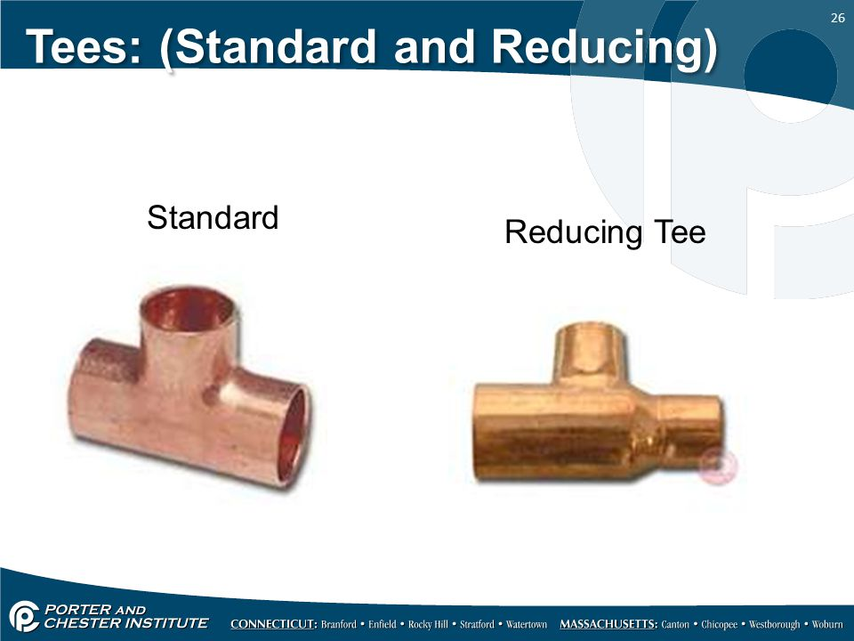 Tees: (Standard and Reducing)