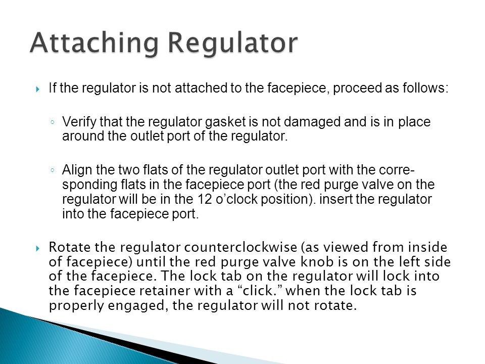 Attaching Regulator If the regulator is not attached to the facepiece, proceed as follows: