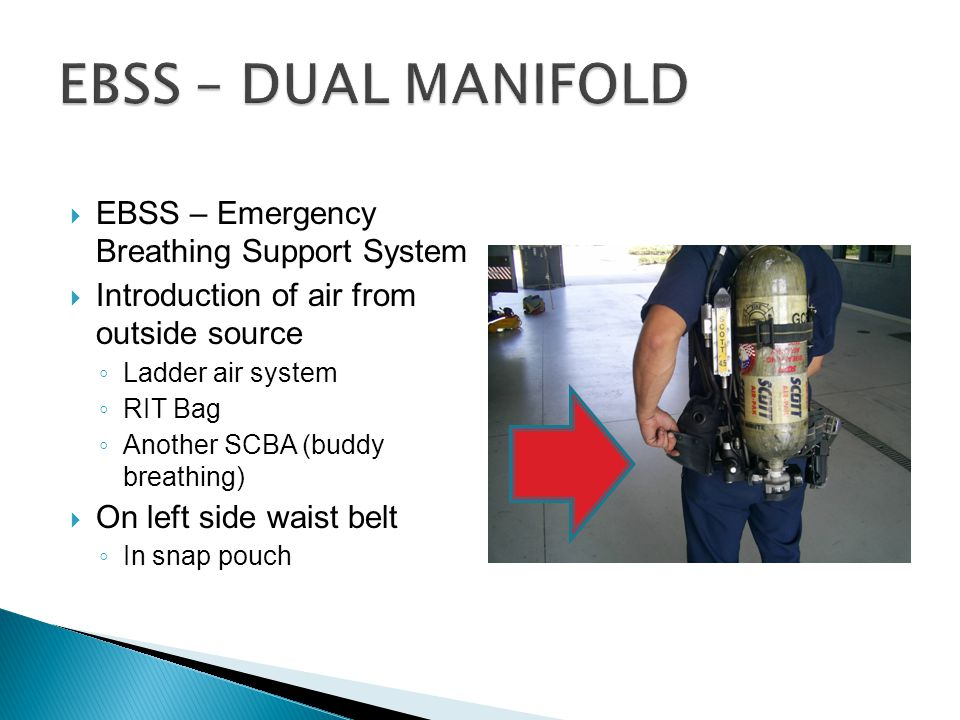 EBSS – DUAL MANIFOLD EBSS – Emergency Breathing Support System