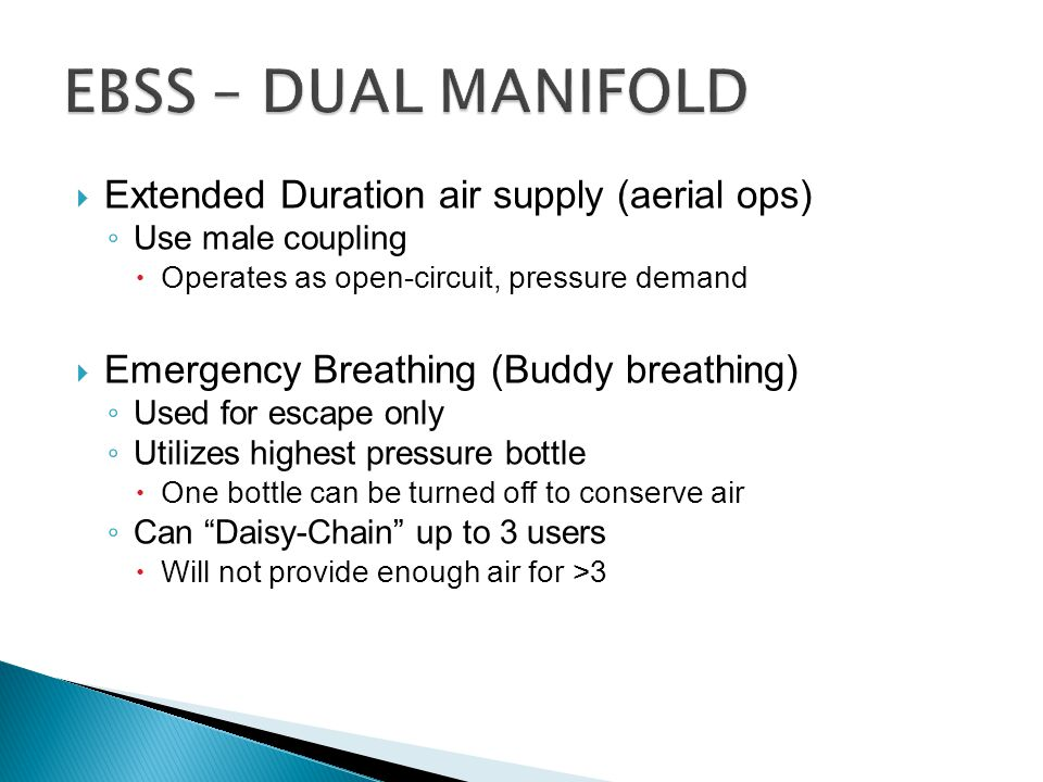 EBSS – DUAL MANIFOLD Extended Duration air supply (aerial ops)