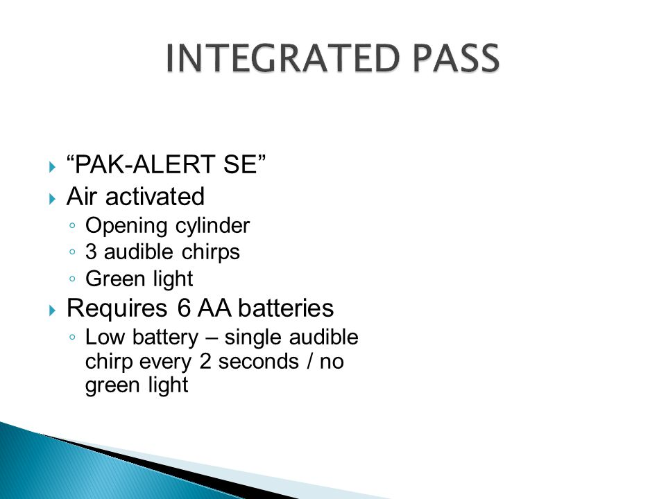 INTEGRATED PASS PAK-ALERT SE Air activated Requires 6 AA batteries