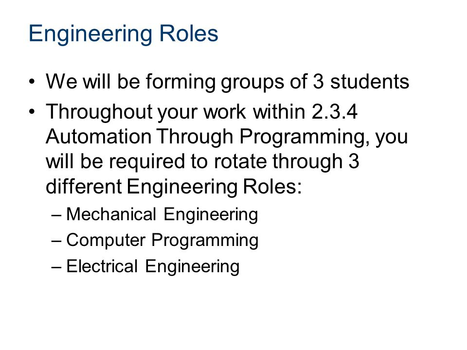 Engineering Roles We will be forming groups of 3 students