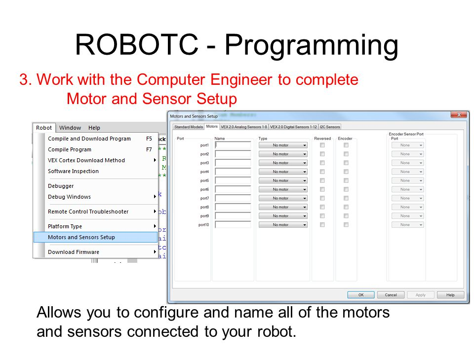 ROBOTC - Programming 3. Work with the Computer Engineer to complete
