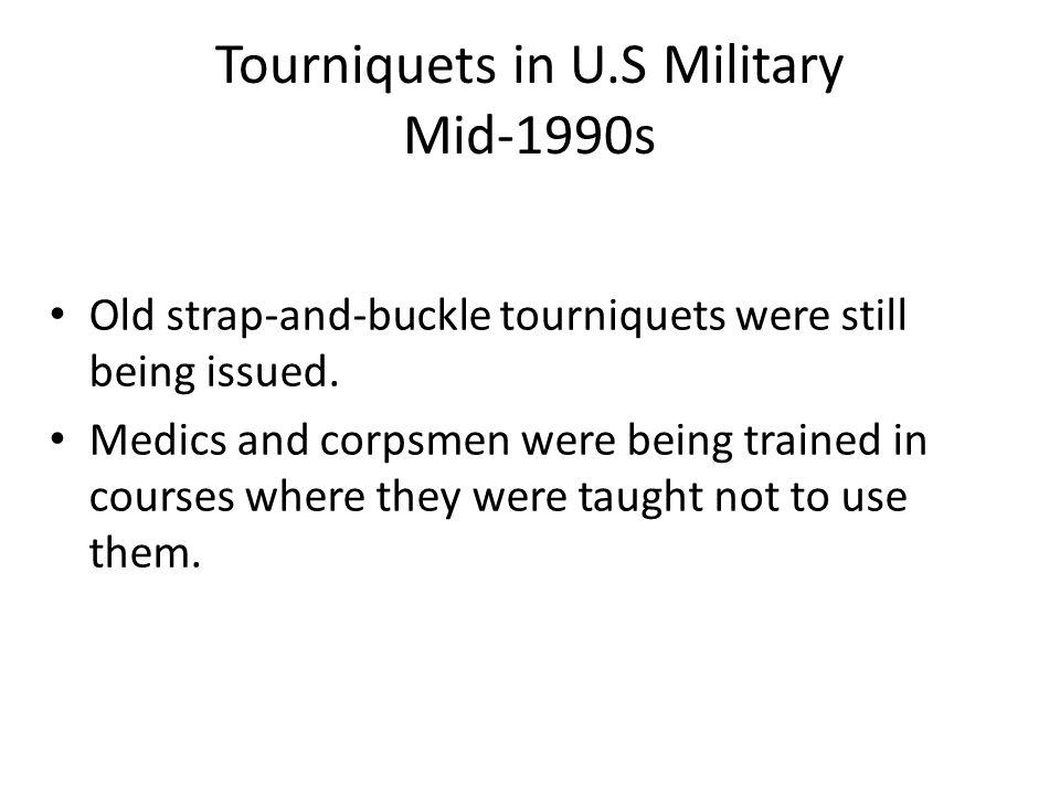 Tourniquets in U.S Military Mid-1990s